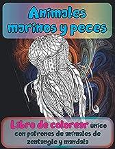 Animales marinos y peces - Libro de colorear único con patrones de animales de zentangle y mandala