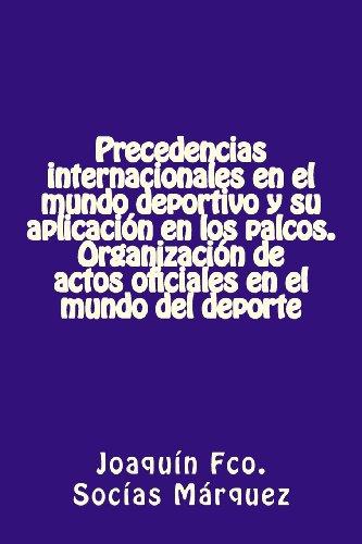 Precedencias internacionales en el mundo deportivo y su aplicación en los palcos: Protocolo para los Patrocinadores