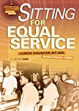 Sitting for Equal Service: Lunch Counter Sit-Ins, United States, 1960s (Civil Rights Struggles around the World)