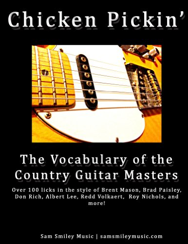 Chicken Pickin\': The Vocabulary of the Country Guitar Masters (English Edition)