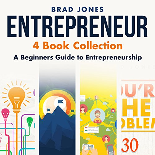 Entrepreneur: 4 Book Collection: A Beginners Guide to Entrepreneurship audiobook cover art