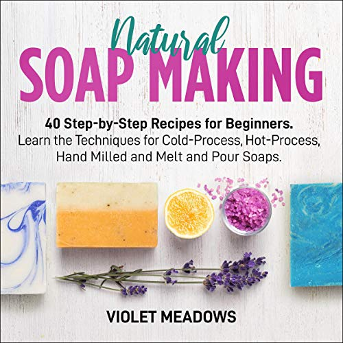 Natural Soap Making: Step-by-Step Instructions for Beginners  By  cover art