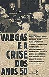 Vargas e a crise dos anos 50 (Portuguese Edition)