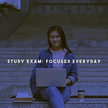 Study Exam: Focused Everyday