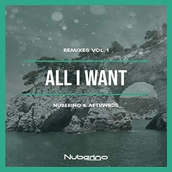 All I Want (Remixes Vol. 1)