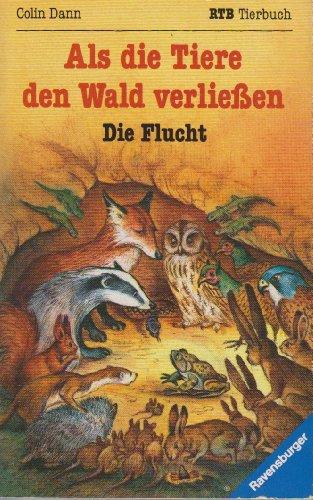 Als die Tiere den Wald verließen I. Die Flucht (Ravensburger Taschenbücher)