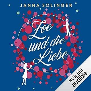 Zoe und die Liebe                   Autor:                                                                                                                                 Janna Solinger                               Sprecher:                                                                                                                                 Ann Vielhaben                      Spieldauer: 10 Std. und 52 Min.     12 Bewertungen     Gesamt 3,9