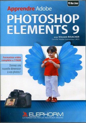 Apprendre Adobe Photoshop Elements 9 (Vincent Risacher)