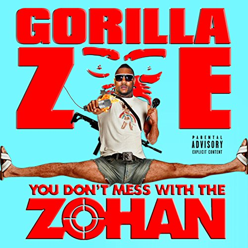You Don't Mess with the Zohan [Explicit]
