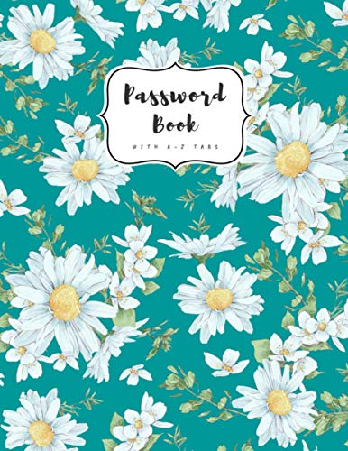 Compare Textbook Prices for Password Book with A-Z Tabs: 8.5 x 11 Internet Password Logbook with Alphabetical Index | Large Print | Hand Drawn Daisy Wildflower Design Teal  ISBN 9798714053641 by Bella, Lucy