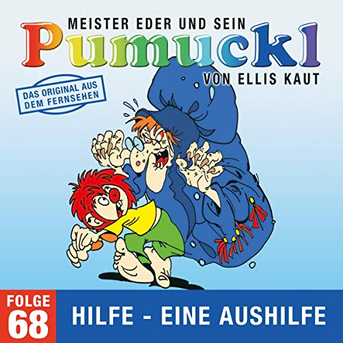 Hilfe - Eine Aushilfe. Das Original aus dem Fernsehen: Meister Eder und sein Pumuckl 68