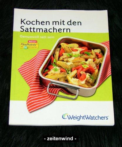 Weight Watchers:Kochen mit den Sattmachern -  Genussvoll satt sein