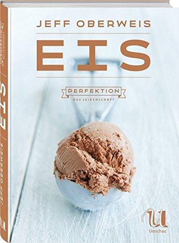 Eis: Perfektion aus Leidenschaft