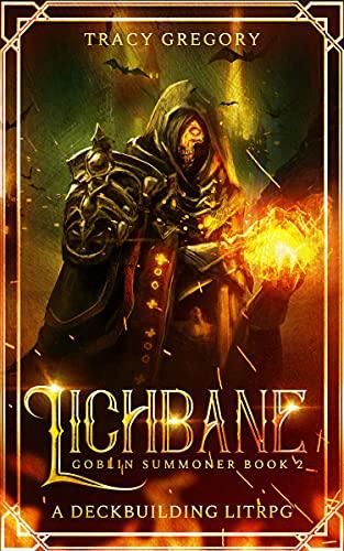 Lichbane: A Deckbuilding LitRPG (Goblin Summoner Book 2) (English Edition)