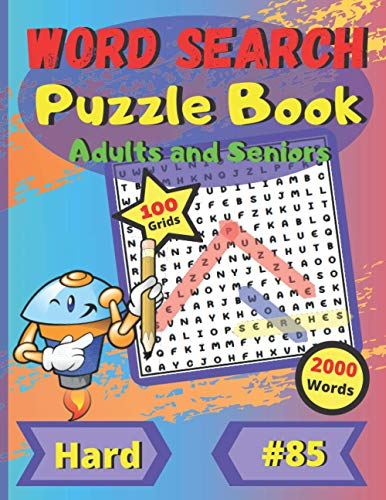 Word Search Puzzle Book Adults and Seniors #85: For adults and seniors | level difficult | large print | large size | large and funny font | 100 big puzzles grids | 2000 words