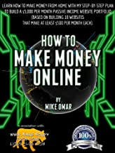 HOW TO MAKE MONEY ONLINE: Learn how to make money from home with my step-by-step plan to build a $5000 per month passive income website portfolio (of 10 ... each) (THE MAKE MONEY FROM HOME LIONS CLUB)