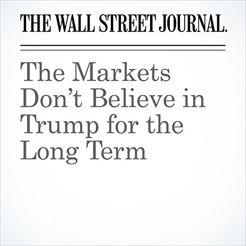 The Markets Don't Believe in Trump for the Long Term copertina