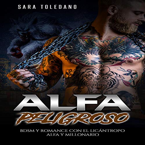 Alfa Peligroso: Novela Romántica y Erótica de Fantasía [Dangerous Alpha: Romantic and Erotic Fantasy Novel] audiobook cover art
