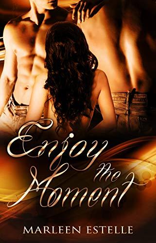 Enjoy the Moment (German Edition)