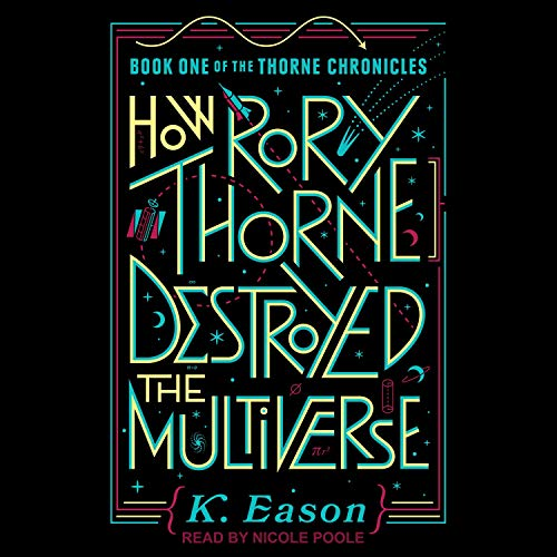 How Rory Thorne Destroyed the Multiverse  By  cover art