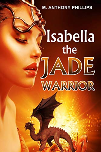 Book: Isabella/the Jade Warrior by M. Anthony Phillips