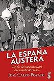 La España Austera; Del Fin Del Racionamiento A La Muerte De Franco
