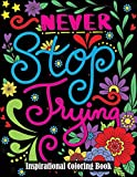 Inspirational Coloring Book: A Motivational Adult Coloring Book with Inspiring Quotes and Positive Affirmations