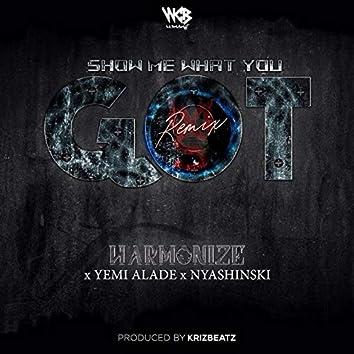 Show Me What You Got (feat. Yemi Alade, Nyashinski) [Remix]