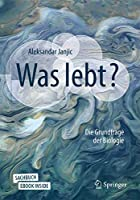 Was lebt?: Die Grundfrage der Biologie