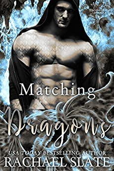 Matching Dragons (Chinese Zodiac Romance Series Book 6) by [Rachael Slate, Kelley Heckart]