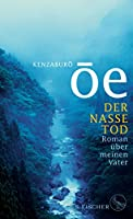 Der nasse Tod: Roman ueber meinen Vater