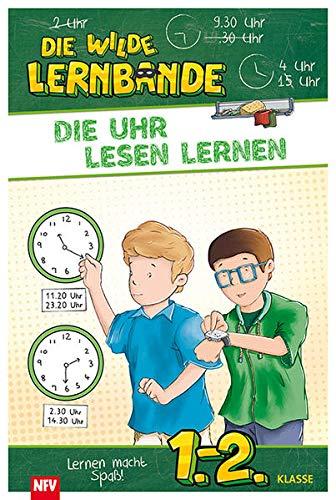 Die Uhr lesen lernen: DIE WILDE LERNBANDE - 1.-2. Klasse