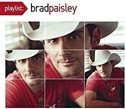 Playlist: The Very Best of Brad Paisley (Dig) by Brad Paisley (2009-03-17)