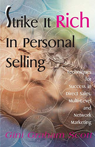 Strike It Rich In Personal Selling: Techniques for Success in Direct Sales, Multi-Level and Network Marketing