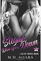 Sugar, We're Going Down (Love Me, I'm Famous) (Volume 2) Paperback
