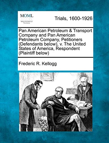 Pan American Petroleum & Transport Company and Pan American Petroleum Company, Petitioners (Defendants Below), V. the United States of America, Respondent (Plaintiff Below)