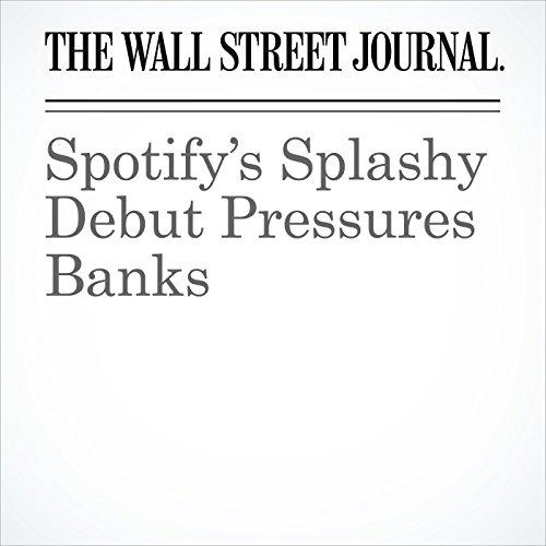 Spotify's Splashy Debut Pressures Banks copertina