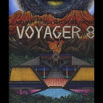 Voyager 8 (Acid Baby Jesus and Hellshovel Present)