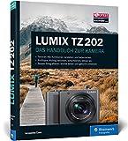 LUMIX TZ202: 100% Praxiswissen und Expertentipps zu Ihrer Kamera