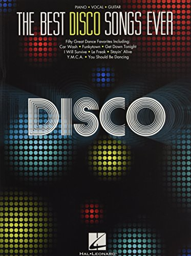 The Best Disco Songs Ever -For Piano, Voice & Guitar- (Songbook): Noten, Songbook für Klavier, Gesang, Gitarre