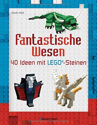 Fantastische Wesen: 40 Ideen mit LEGO®-Steinen