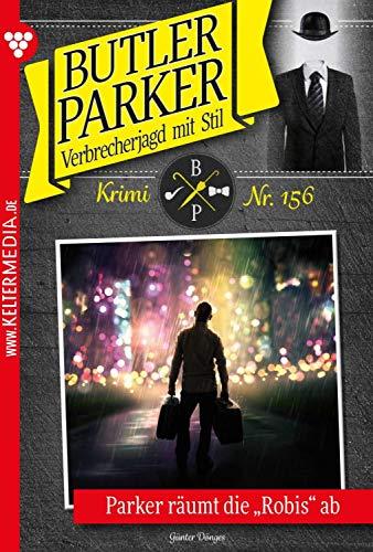 Butler Parker 156 – Kriminalroman: Parker räumt die 'Robis' ab (German Edition)