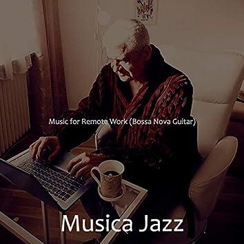 Music for Remote Work (Bossa Nova Guitar)