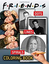 Friends Dots Lines Spirals Coloring Book: Great Activity Book For Relaxing, Inspiring Your Mood, Stimulate Your Imaginatio...