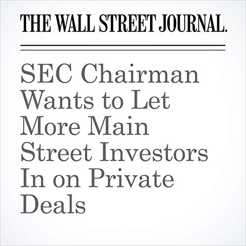 SEC Chairman Wants to Let More Main Street Investors In on Private Deals copertina