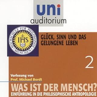 Was ist der Mensch? Glück, Sinn und das gelungene Leben (Uni-Auditorium) Titelbild