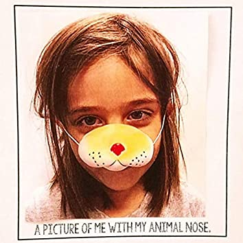 A Picture of Me With My Animal Nose