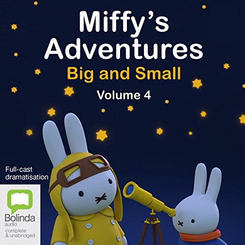 Miffy's Adventures Big and Small: Volume Four audiobook cover art