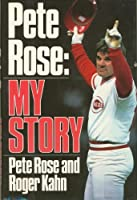 Pete Rose: My Story 0025606115 Book Cover