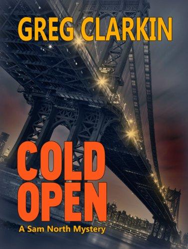 Cold Open, A Sam North Mystery